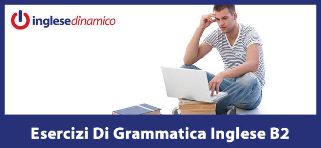 esercitazione grammatica inglese